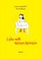 Lulus Leseheft 1: STRONGLulu will lesen lernen/STRONG