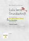 Lulu lernt Grundschrift - STRONGFibelheft-/STRONGAusgabe